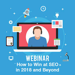 How to Win at SEO in 2018 and Beyond